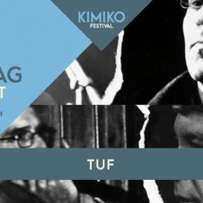 TUF beim KIMIKO Festival Freitag 13.8. 18:30 Uhr